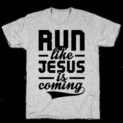 Run Like Jesus Is Coming Mens T-Shirt