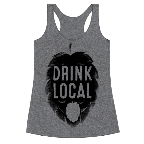 Drink Local Racerback Tank Top