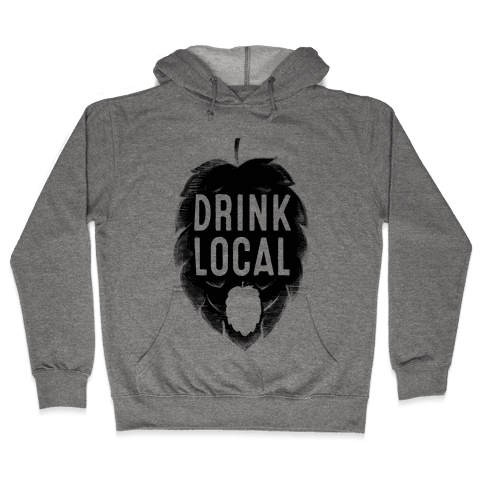 Drink Local Hooded Sweatshirt