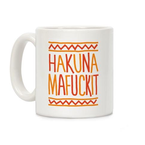 Hakuna Mafuckit Coffee Mug