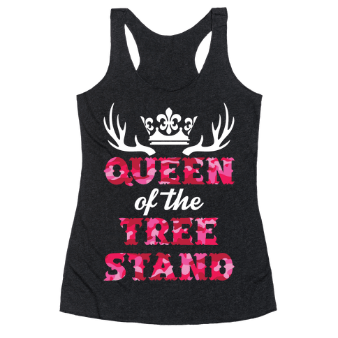 Queen Of The Tree Stand Racerback Tank Top