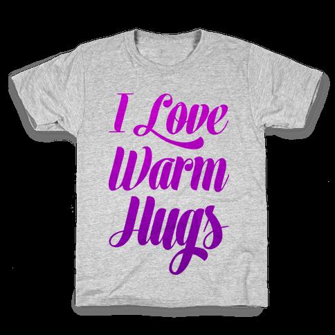 I Love Warm Hugs Kids T-Shirt
