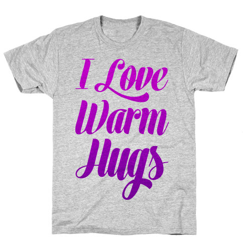 I Love Warm Hugs Mens T-Shirt