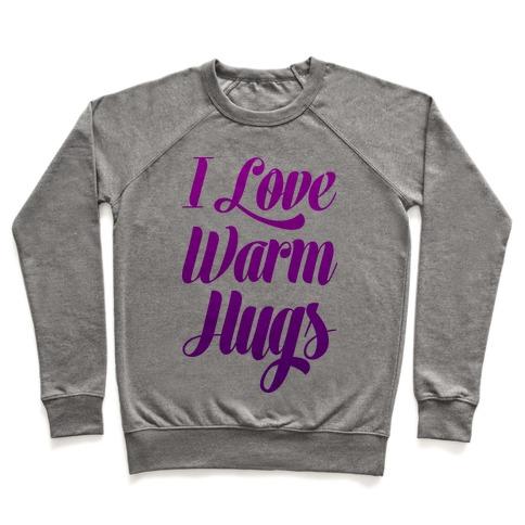 I Love Warm Hugs Pullover