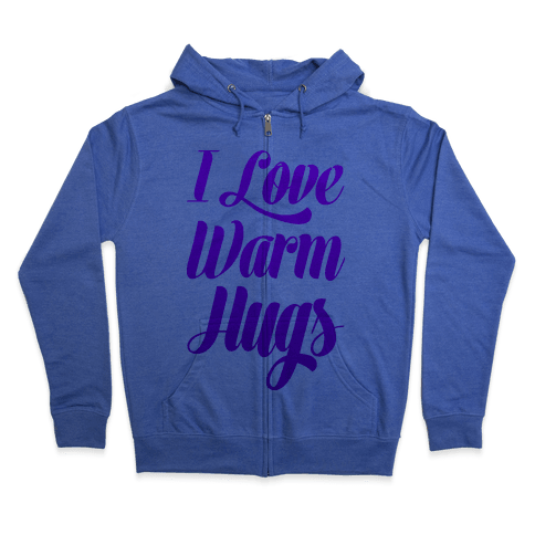I Love Warm Hugs Zip Hoodie