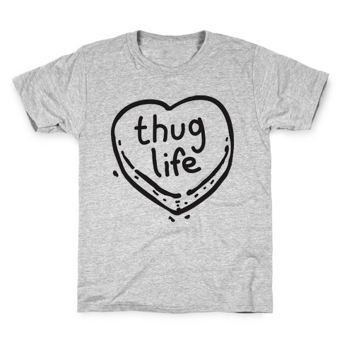 Thug Life Candy Heart T Shirt Lookhuman