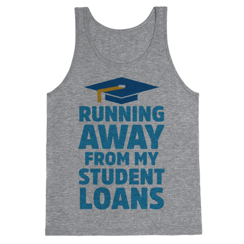 Running Away From My Student Loans Tank Top