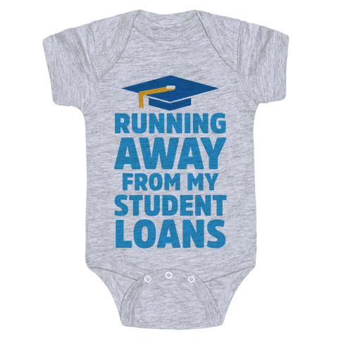 Running Away From My Student Loans Baby Onesy