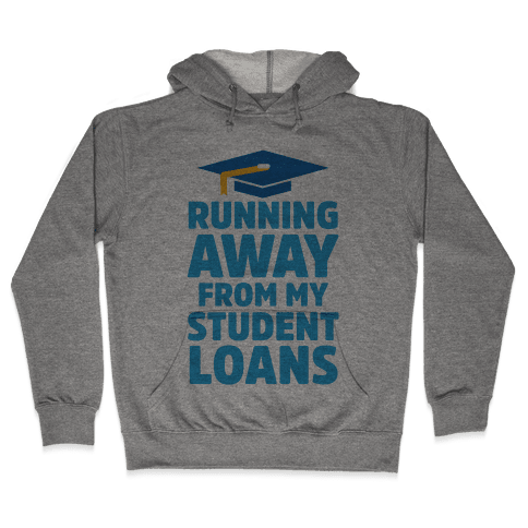 Running Away From My Student Loans Hooded Sweatshirt