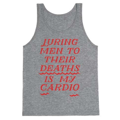 Luring Men To Their Deaths Is My Cardio Tank Top