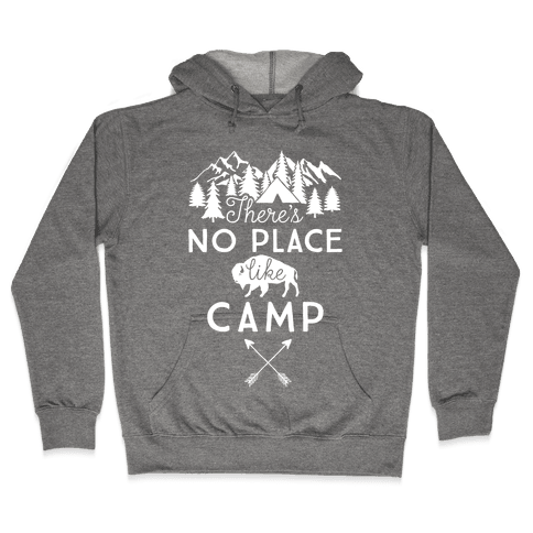 There's No Place Like Camp Hooded Sweatshirt