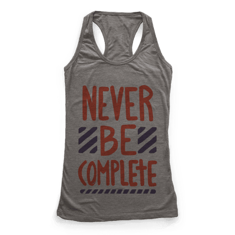 Never Be Complete