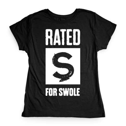 Rated S for Swole Womens T-Shirt