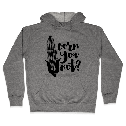 Corn You Not Hooded Sweatshirt
