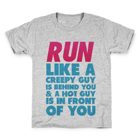 Run Like There's a Creepy Guy Behind You Kids T-Shirt