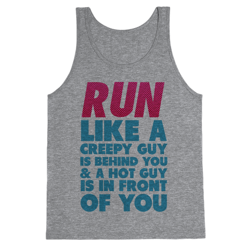 Run Like There's a Creepy Guy Behind You Tank Top