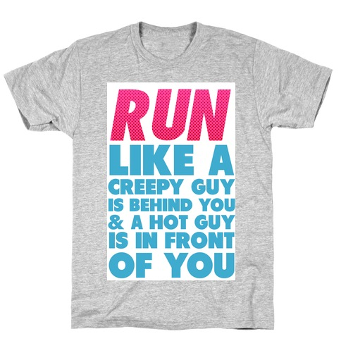 Ladies Printed T-Shirt Run Like There/'s A Hot Guy