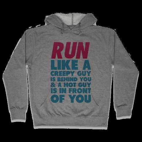 Run Like There's a Creepy Guy Behind You Hooded Sweatshirt