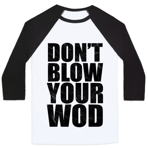 Don't Blow Your WOD Baseball Tee