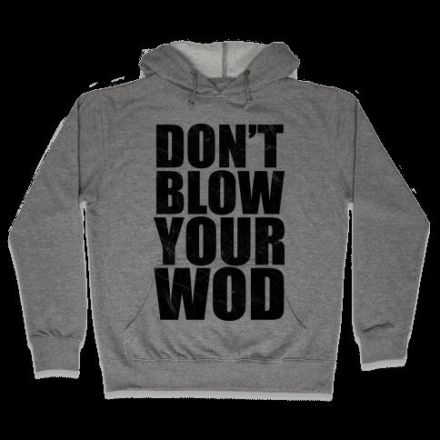Don't Blow Your WOD Hooded Sweatshirt