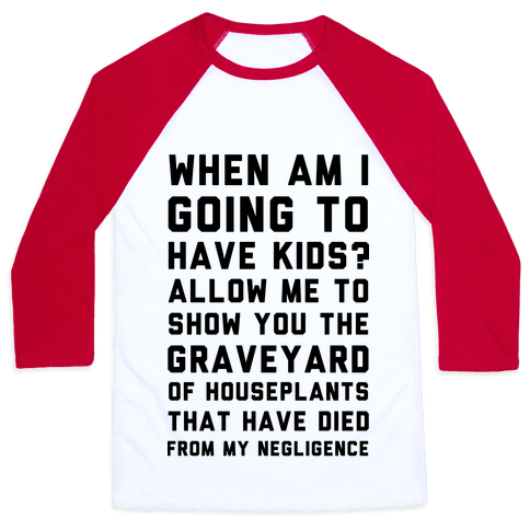 When Am I Going to Have Kids? Baseball Tee