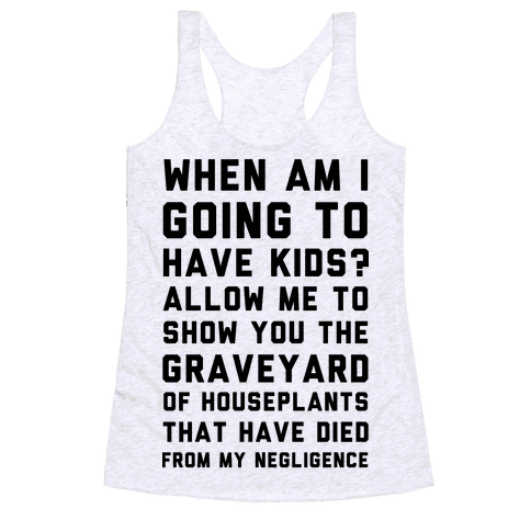 When Am I Going to Have Kids? Racerback Tank Top