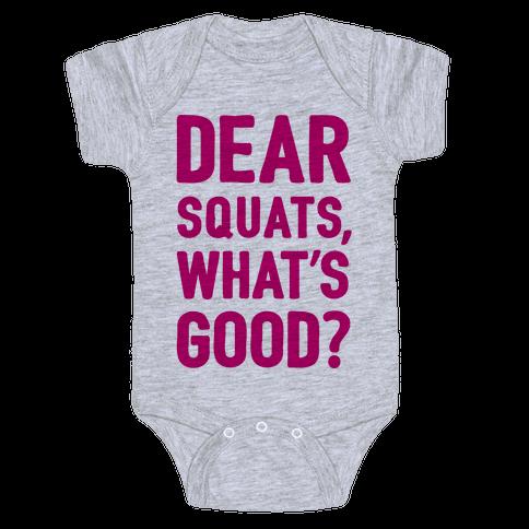 Dear Squats What's Good Baby Onesy