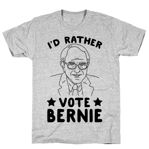 I'd Rather Vote Bernie Mens T-Shirt