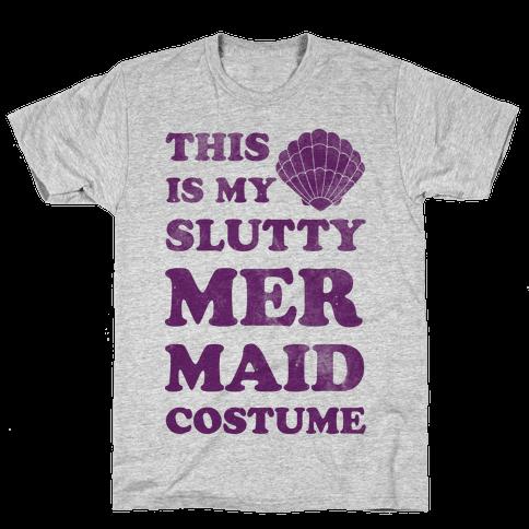 This is My Slutty Mermaid Costume Mens T-Shirt