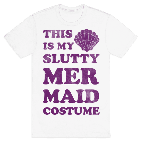 This is My Slutty Mermaid Costume Mens T-Shirt