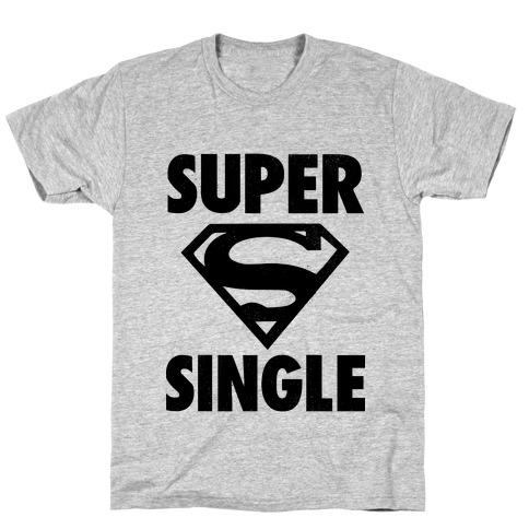 Super Single T-Shirt
