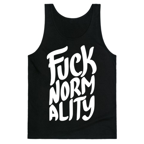 F*** Normality Tank Top
