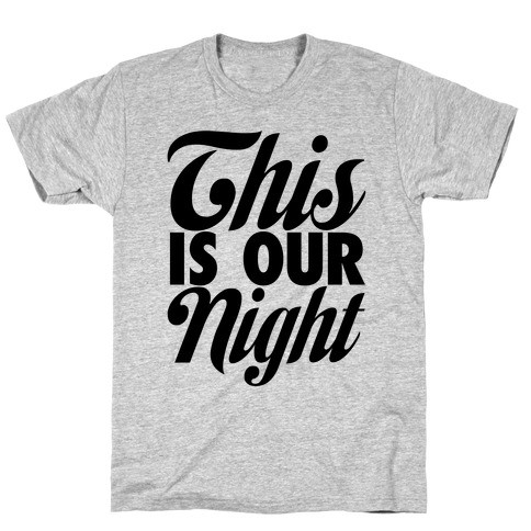 This Is Our Night T-Shirt