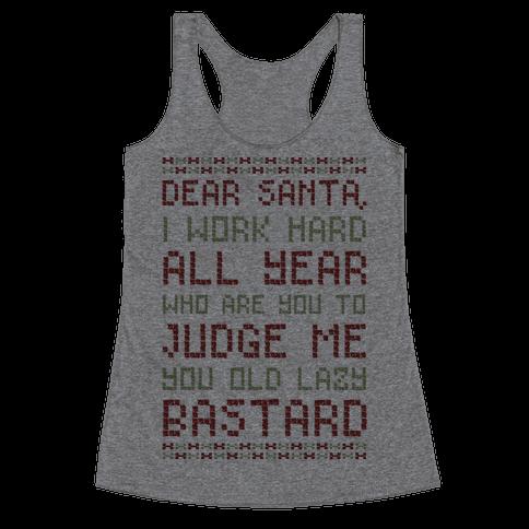 Dear Santa I Work Hard All Year Racerback Tank Top