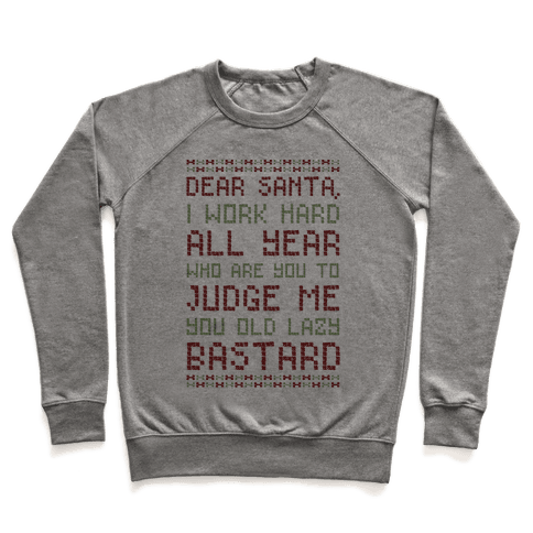 Dear Santa I Work Hard All Year Pullover