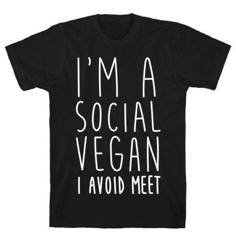 I'm A Social Vegan, I Avoid Meet Mens T-Shirt