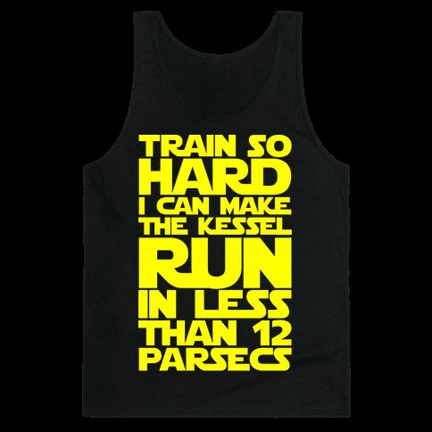 I Train So Hard I Can Make The Kessel Run In Less Than 12 Parsecs