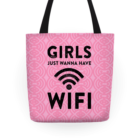 Girls Just Wanna Have Wifi