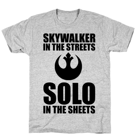 Skywalker In The Streets Solo In The Sheets T-Shirt