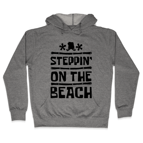 Steppin on the Beach Hooded Sweatshirt