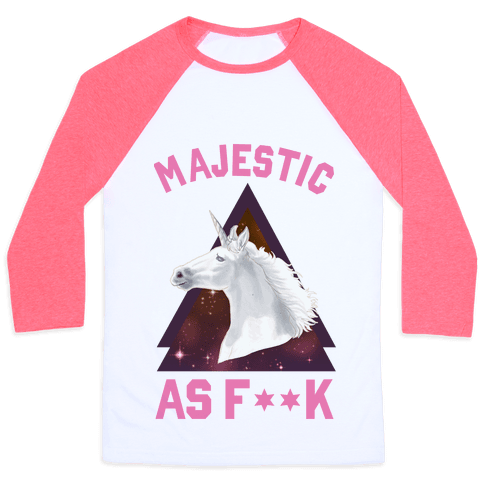Majestic as Fuck