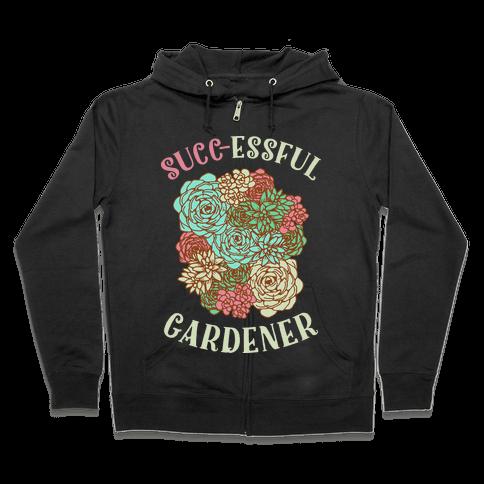 Succ-essful Gardener Zip Hoodie