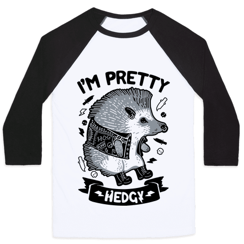 I'm Pretty Hedgy Baseball Tee