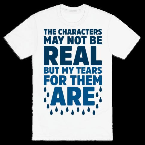 The Characters May Not Be Real Mens T-Shirt