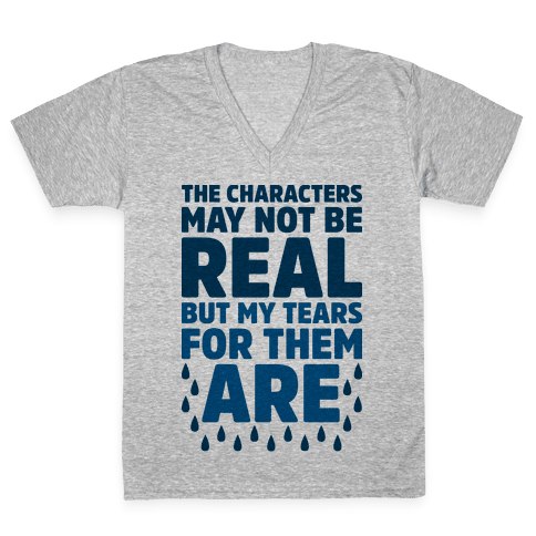 The Characters May Not Be Real V-Neck Tee Shirt