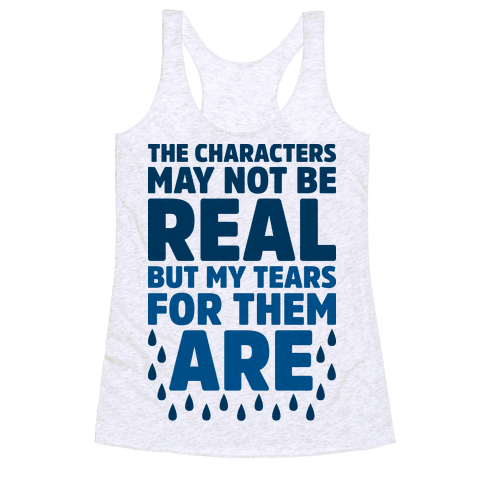 The Characters May Not Be Real Racerback Tank Top