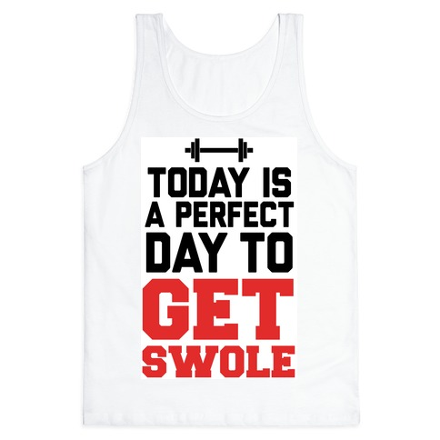 Today Is a Perfect Day to Get Swole Tank Top