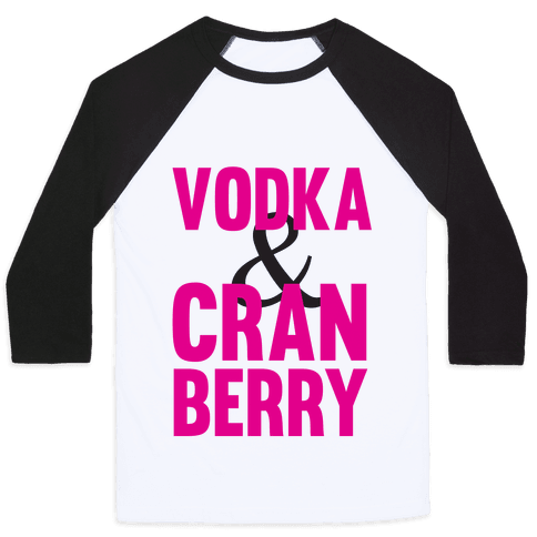 Vodka & Cranberry Baseball Tee
