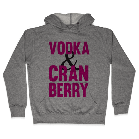 Vodka & Cranberry Hooded Sweatshirt