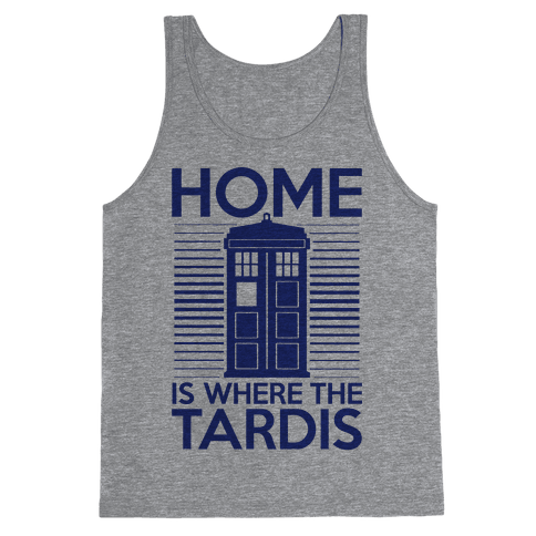 Home Is Where The Tardis Tank Top